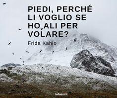 Piedi, perché li voglio se ho ali per volare? - Frida Kahlo #Arte - #Camminare - #Dipingere - #Pittura - #Volare For You Song, Songs, Ali, Lamps, Quotes, Sentences, Death, Women, Frida Kahlo