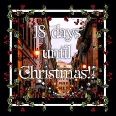 18 days until Christmas