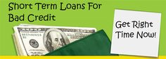 Short Term Loans For Bad Credit: Loans To Relieve Poor Creditors