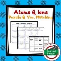 Earth Science Atoms and Ions PuzzleThis product can also be purchased in several BUNDLES to save $$. VISIT MY STORE AND FOLLOW TO GET UPDATES WHEN NEW RESOURCES ARE ADDED  INCLUDES THE FOLLOWING The following topics are represented: AtomsParts of an AtomAtomic Number & Atomic MassAtomic StructureIonsMoleculesIsotopesBohr ModelElectron CloudPeriodic TableValence ElectronsChemical EquationsReactant/Products in Chemical EquationsPhotosynthesisRespirationLaw of Conservation of MassRate of Che...