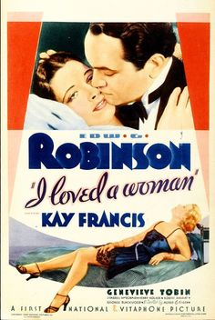 I LOVED A WOMAN (1933) - Edward G. Robinson - Kay Francis - Genevieve Tobin - J. Francis MacDonald - Henry Kolker - Robert Barrat - Directed by Alfred E. Green - First National-Vitaphone - Movie Poster.
