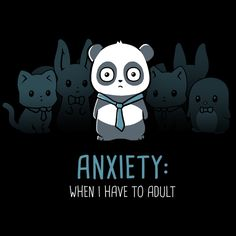 Anxiety: Adulting  - This t-shirt is only available at TeeTurtle! Exclusive graphic designs on super soft 100% cotton tees.