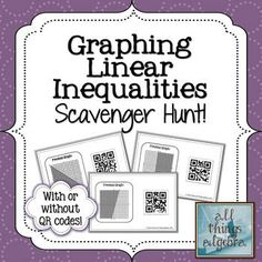 Graphing Linear Inequalities Scavenger Hunt (with or without QR codes!)