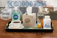 The flu fighting arsenal 5 ways to naturally stop the flu dead in its tracks. | http://readynutrition.com/