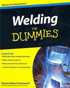 Get the know-how to weld like a pro Being a skilled welder is a hot commodity in today's job market, as well as a handy talent for industrious do-it-yourself repairpersons and hobbyists. Welding For D