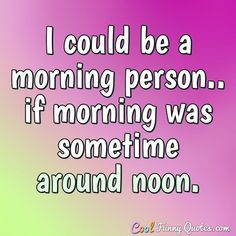 New Basket Ball Funny Humor Feelings Ideas Early Morning Quotes, Lazy Morning, Morning Humor, Morning Person, Funny Morning Quotes, Lazy Quotes Funny, Clever Quotes, Sarcastic Quotes, Lazy Humor