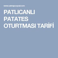 PATLICANLI PATATES OTURTMASI TARİFİ