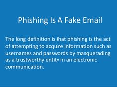 Phishing Is A Fake Email The long definition is that phishing is the act of…
