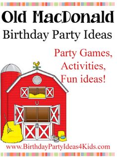 Old MacDonald theme Birthday Party Ideas -  Fun party ideas with an Old McDonald Had a Farm theme!