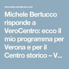 Michele Bertucco risponde a VeroCentro: ecco il mio programma per Verona e per il Centro storico – VeroCentro