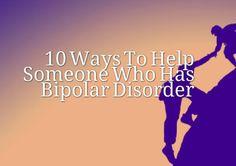 10 Ways to Help Someone Who Has Bipolar Disorder | International Bipolar Foundation