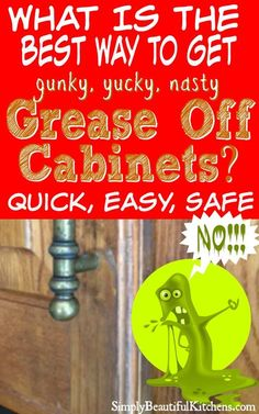 How To Clean Grimy Kitchen Cabinets With Ingredients Pinterest - How to clean grease off kitchen cabinets