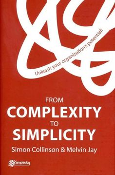 From Complexity to Simplicity: Unleash Your Organization's Potential