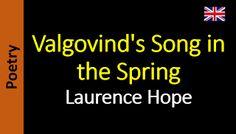 Poesía (ES) - Poetry (EN) - Poesia (PT) - Poésie (FR): Laurence Hope - Valgovind's Song in the Spring