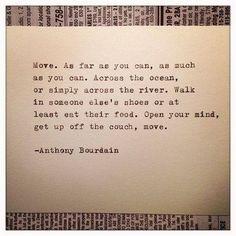 #quote Anthony Bourdain via @visualstatements