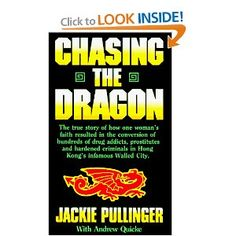 Chasing the Dragon by Jackie Pullinger   Highly recommended from a friend in China #missions #missionary #YWAM #China