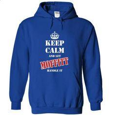 Keep calm and let MOFFITT handle it - custom tee shirts #harvard sweatshirt #cool hoodie