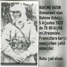 Corporal Rahime Hatun (Miss Rahime) led a squad of Died fighting the French. Turkish War Of Independence, Independence War, Nutcracker Soldier, Turkish Army, Blues Artists, Interesting Information, Female Soldier, The Republic, Old Pictures