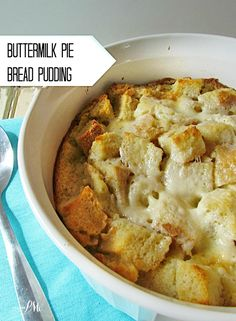 Buttermilk pie bread pudding a combination of 2 popular dessert recipes! + other puddings