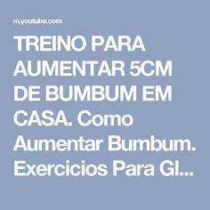 TREINO PARA AUMENTAR 5CM DE BUMBUM EM CASA. Como Aumentar Bumbum. Exercicios Para Gluteos e Pernas - YouTube