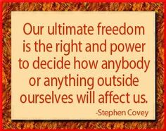 steven covey quotes | ... anybody or anything outside ourselves will affect us. -Stephen Covey