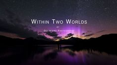 Within Two Worlds on Vimeo
