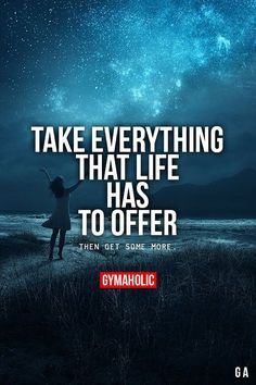 Take Everything That Life Has To Offer  Then get some more.  More motivation: http://www.gymaholic.co  #fit #fitness #fitblr #fitspo #motivation #gym #gymaholic #workouts #nutrition #supplements #muscles #healthy