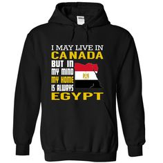 I May Live in Canada But in My Mind My Home is Always Egypt T-Shirts, Hoodies. GET IT ==► https://www.sunfrog.com/States/I-May-Live-in-Canada-But-in-My-Mind-My-Home-is-Always-Egypt-eomnhfanvu-Black-Hoodie.html?id=41382