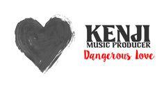 Kenji - Dangerous Love (Demo Music). Artwork by Kenji