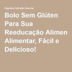 Bolo Sem Glúten Para Sua Reeducação Alimentar, Fácil e Delicioso! 👌  ➡ https://segredodefinicaomuscular.com/bolo-sem-gluten-para-sua-reeducacao-alimentar-facil-e-delicioso/  Gostou? Compartilhe com seus amigos...  #EstiloDeVidaFitness #ComoDefinirCorpo #SegredoDefiniçãoMuscular