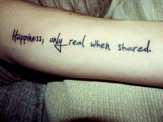 Chris McCandless quote tattoo, in his handwriting. Even better!!