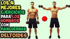 Los 4 Mejores, EJERCICIOS CON MANCUERNAS   Para Ganar HOMBROS, Grandes y...