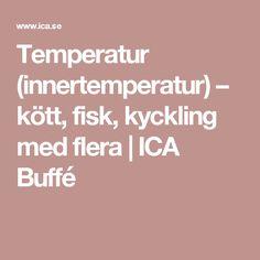Temperatur (innertemperatur) – kött, fisk, kyckling med flera | ICA Buffé