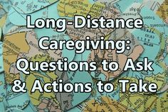 Estimates suggest that there are up to 7 million long-distance caregivers. To help these loving family members and friends, here are a few tips for our heroes near and far...