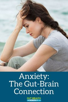 Anxiety: The Gut-Brain Connection | Gut Health | Stress Relief | Anxiety | Depression | Probiotics | READ: http://guthealthproject.com/gut-health-anxiety-surprising-connection/