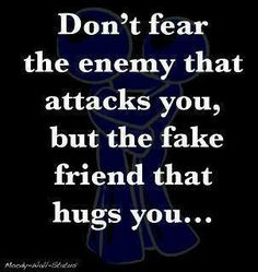 Yes... That fake friend...