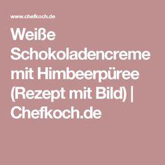 Weiße Schokoladencreme mit Himbeerpüree (Rezept mit Bild) | Chefkoch.de