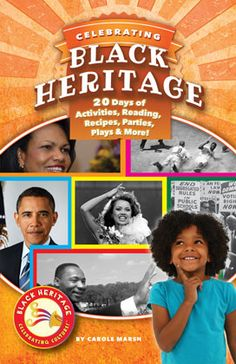 Check out the Celebrating Black Heritage 20 Days of Activities, Reading Recipes, Parties, Plays, & More! book. New, fun, and educational ideas for celebrating African American history! It's great for home, class, camp, church, scouts, clubs and much more! kids will love the dramatic variety of activities designed to bring black history, achievements and current events to life. This book is ideal for Black History Month and other African American holidays!