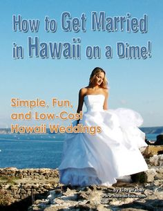 How to Get Married in Hawaii On a Dime!