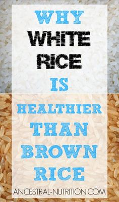 Why White Rice Is Healthier Than Brown Rice (and why it's a paleo approved safe starch!)