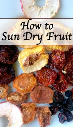 Drying fruit is a good way to use up extra fruit before it goes bad and is a delicious treat! Sun drying fruit is cheap, doesn't require special equipment and is easy to do.