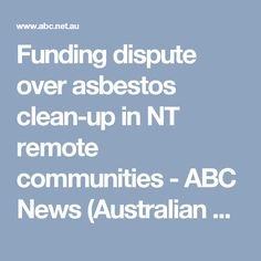 Funding dispute over asbestos clean-up in NT remote communities - ABC News (Australian Broadcasting Corporation)