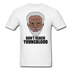 """Uncle Drew """"Don't Reach Youngblood"""" T-Shirt 