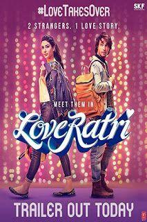 Loveyatri 2018 Hindi Movie 300MB 480P PreDVD 720p 700MB | Filmydaily
