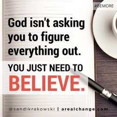 Will you believe today? #BEMORE