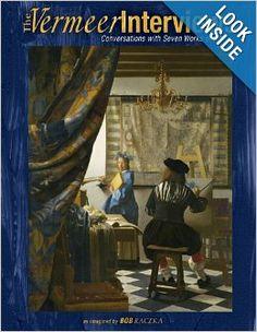 The Vermeer Interviews: Conversations with Seven Works of Art (Bob Raczka's Art Adventures): Bob Raczka: 9781580138826: Amazon.com: Books