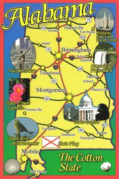 Alabama.....Heart of Dixie.... The Cotton State