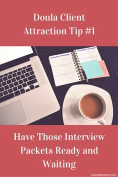 Doula Client Attraction Tip #1 – Have Those Interview Packets Ready and Waiting | Inspired Birth Professionals