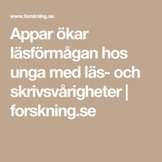 Appar ökar läsförmågan hos unga med läs- och skrivsvårigheter | forskning.se Autism Spectrum, Back To School, Math Equations, Motivation, Education, Reading, Adhd, School Ideas, Barn