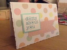 Diy Love Card- Dottty About You Card- Diy Dotty Card- Girl Card